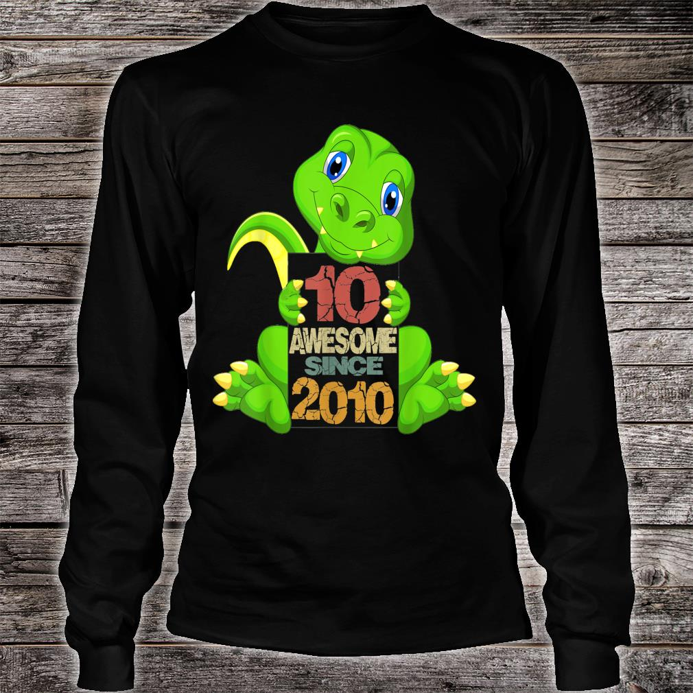 10th Birthday Awesome Sine 2010 Dinosaur 10 Years Old Shirt long sleeved