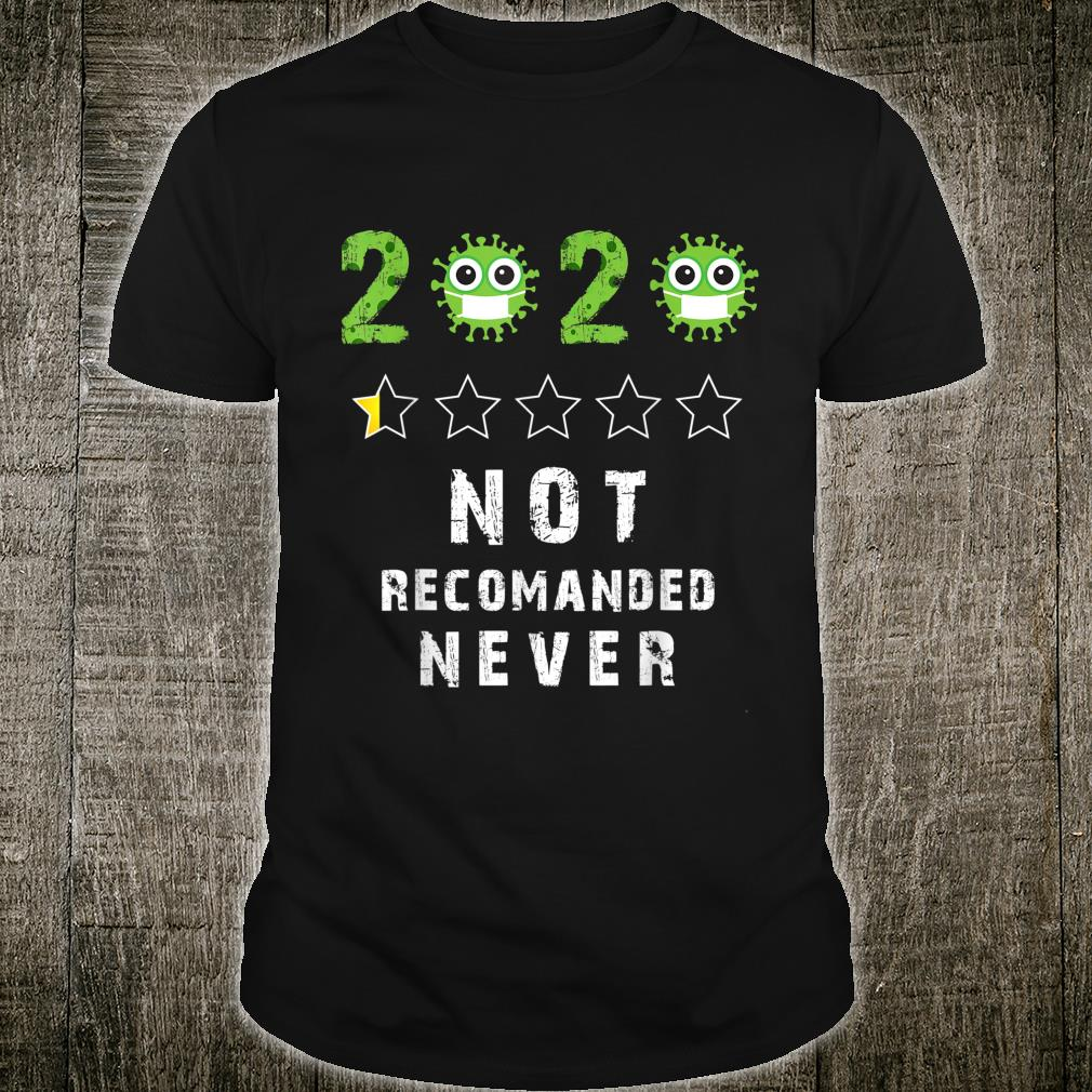 2020 NOT RECOMMENDED NEVER bad rating Shirt