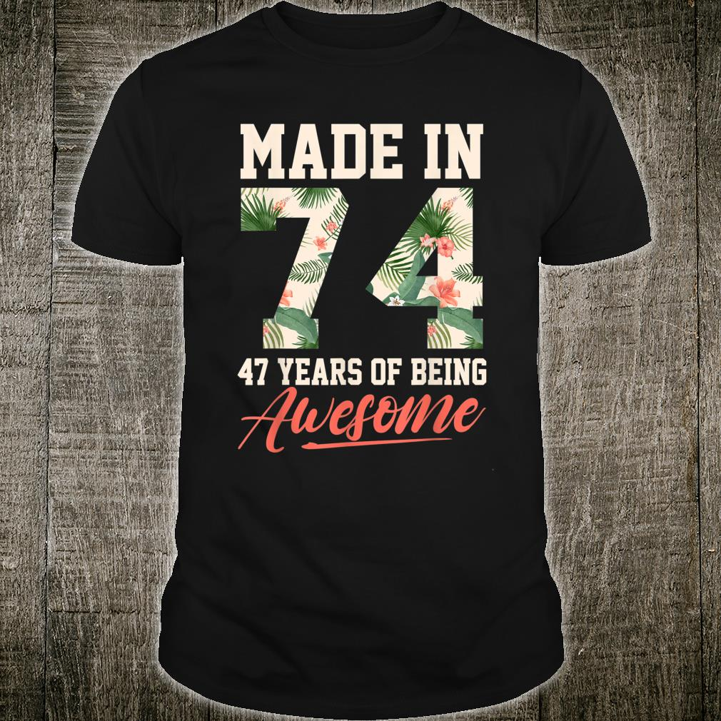 47 Year Old For 47th Birthday Born In 1974 Shirt