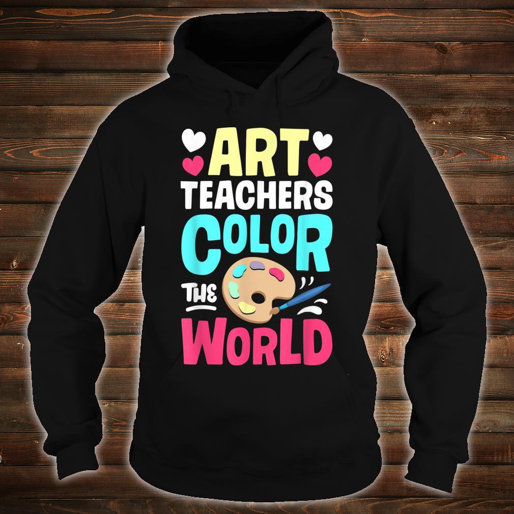 Art Teachers Color The World Artists Shirt hoodie