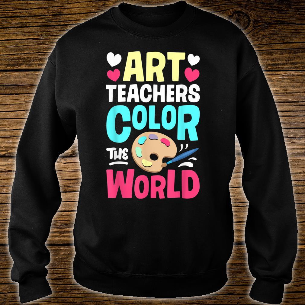 Art Teachers Color The World Artists Shirt sweater