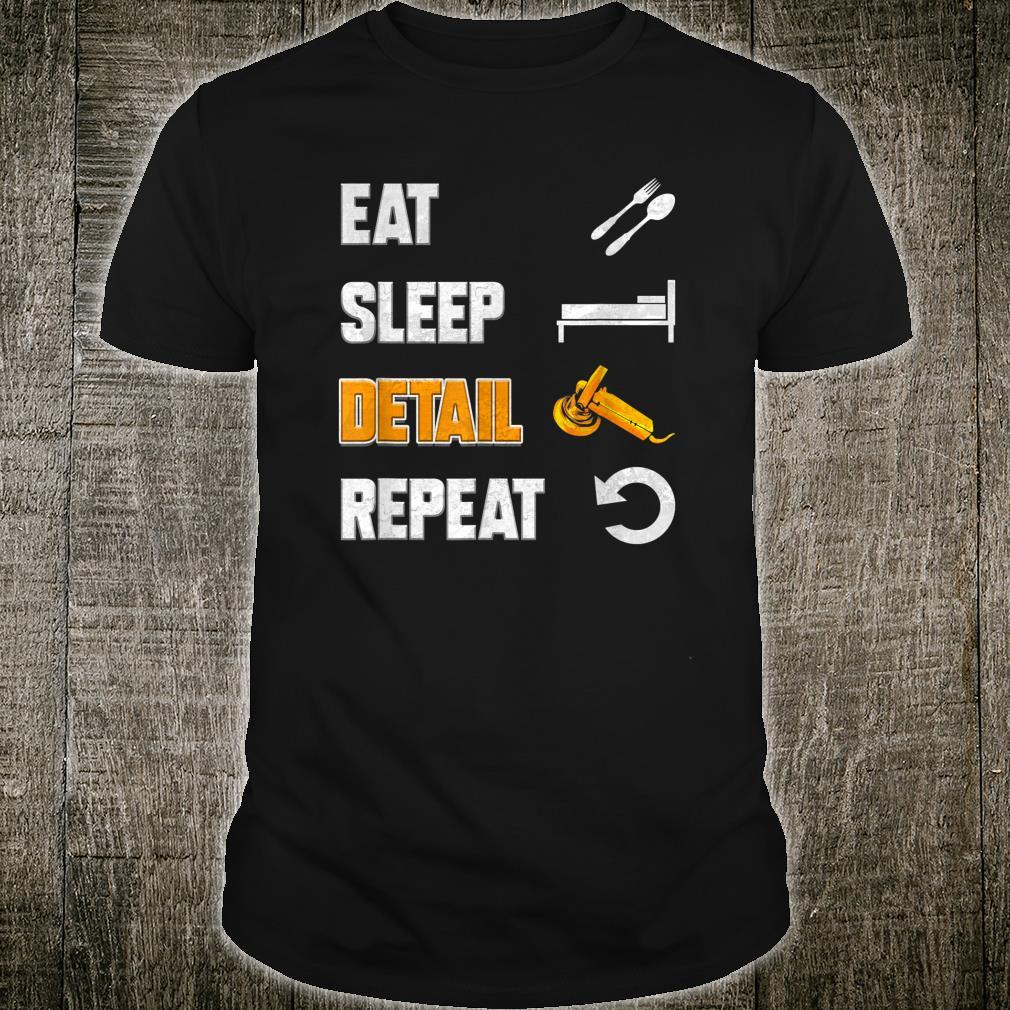 Auto Detailer Eat Sleep Detail Repeat Car Detailing Shirt