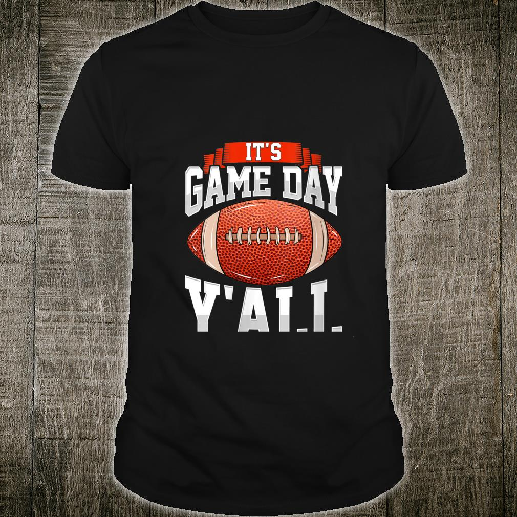 Awesome It's Gameday Y'all Football Tailgating Shirt
