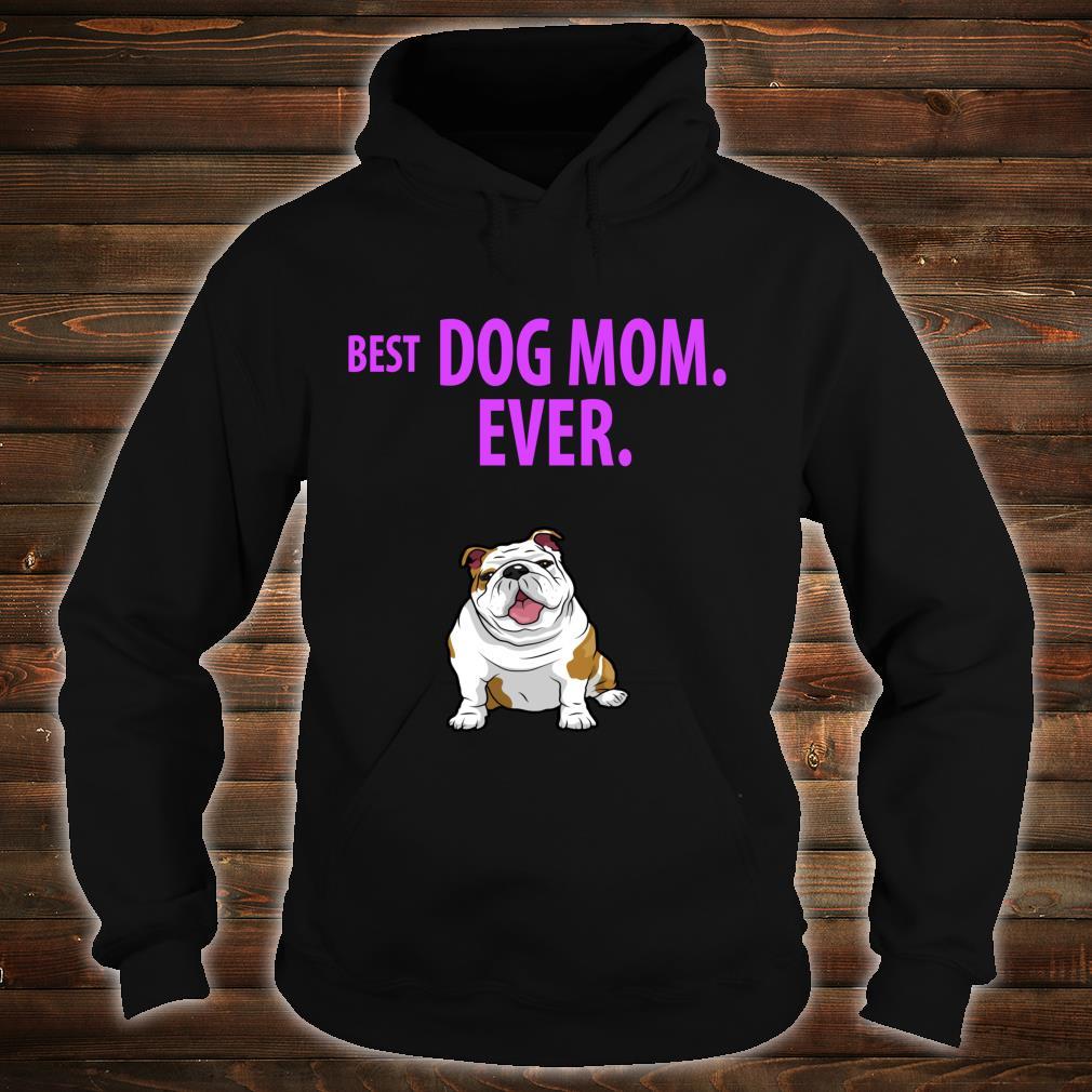 BEST DOG MOM EVER English Bulldogs Pups Shirt hoodie