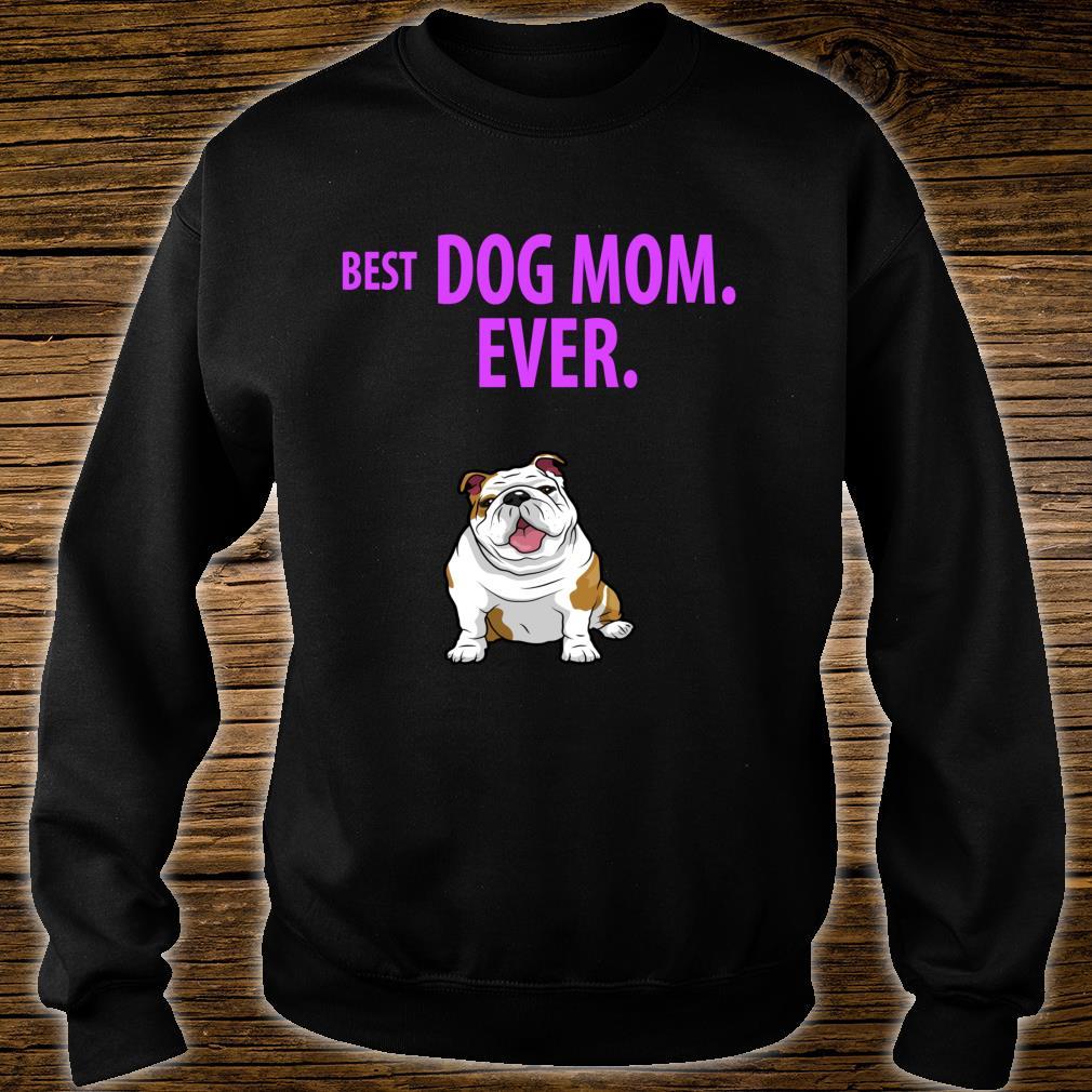 BEST DOG MOM EVER English Bulldogs Pups Shirt sweater