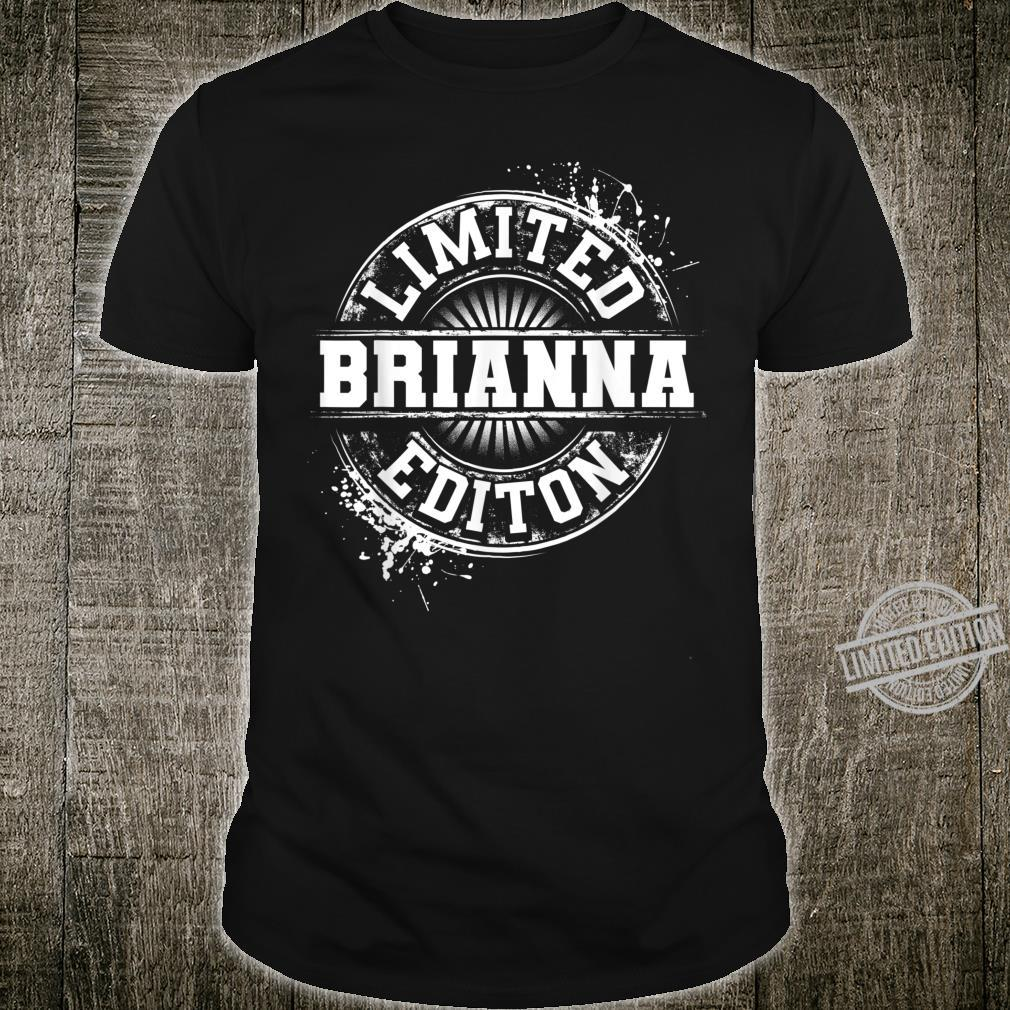 BRIANNA Limited Edition Personalized Name Idea Shirt