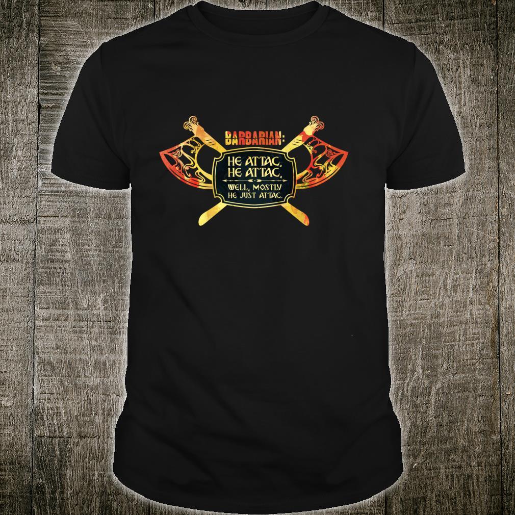 Barbarian He Attac Dungeons D20 Tabletop RPG Dragons Meme Shirt