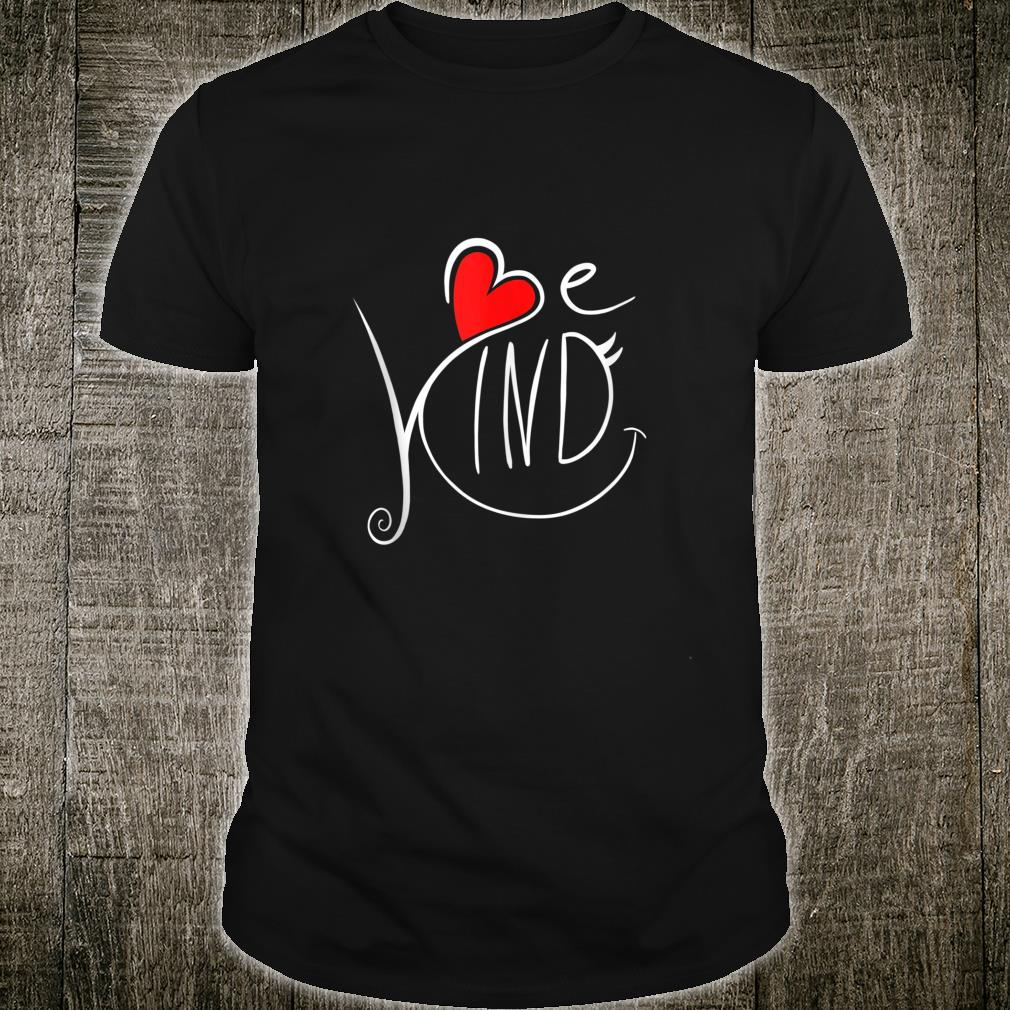 Be Kind with heart Choose Kindness AntiBullying Message Shirt