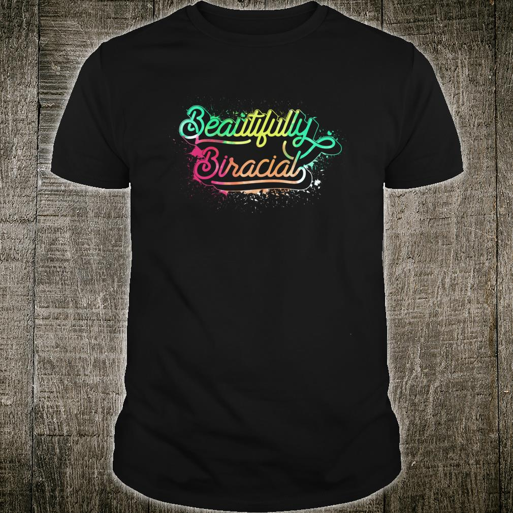 Beautifully Biracial Mixed Ethnic Shirt