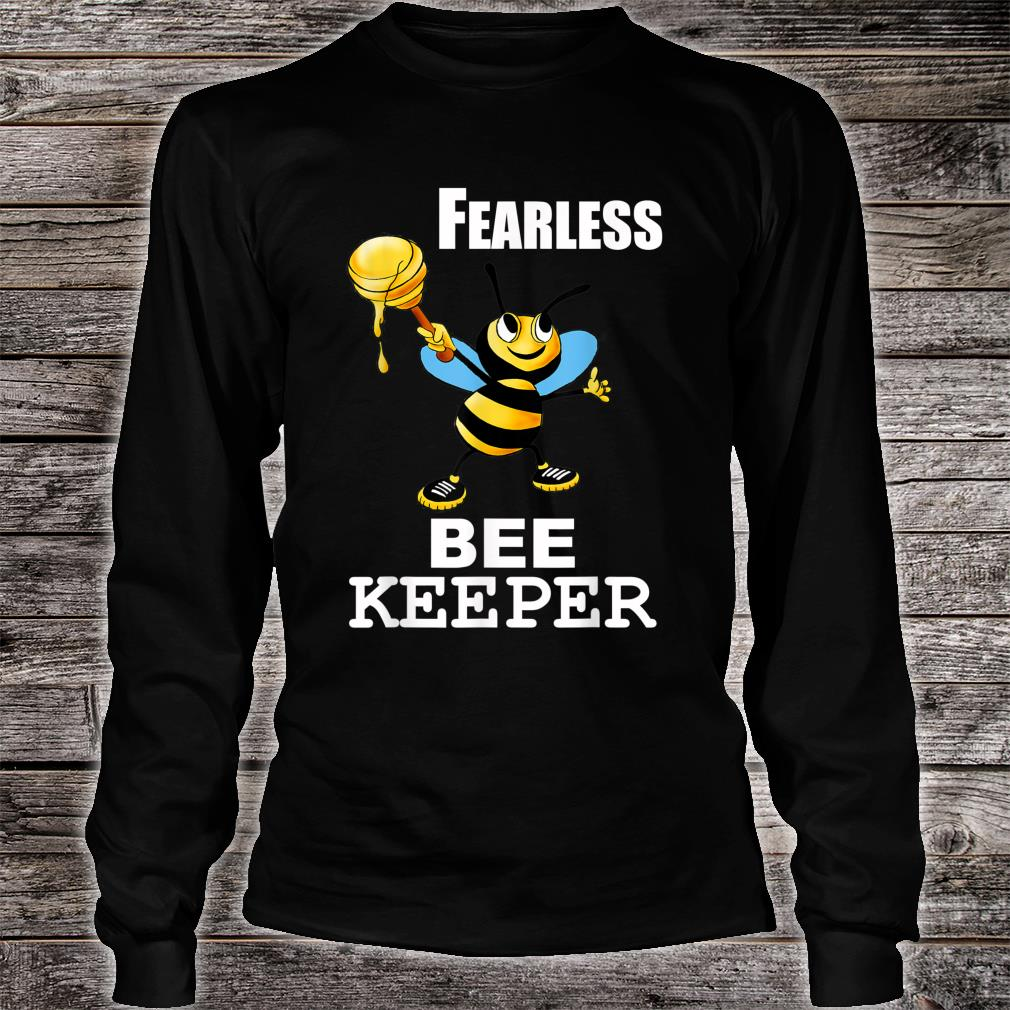 Bee Keeper Honey Bee Keeping Fearless Beekeeper Shirt long sleeved