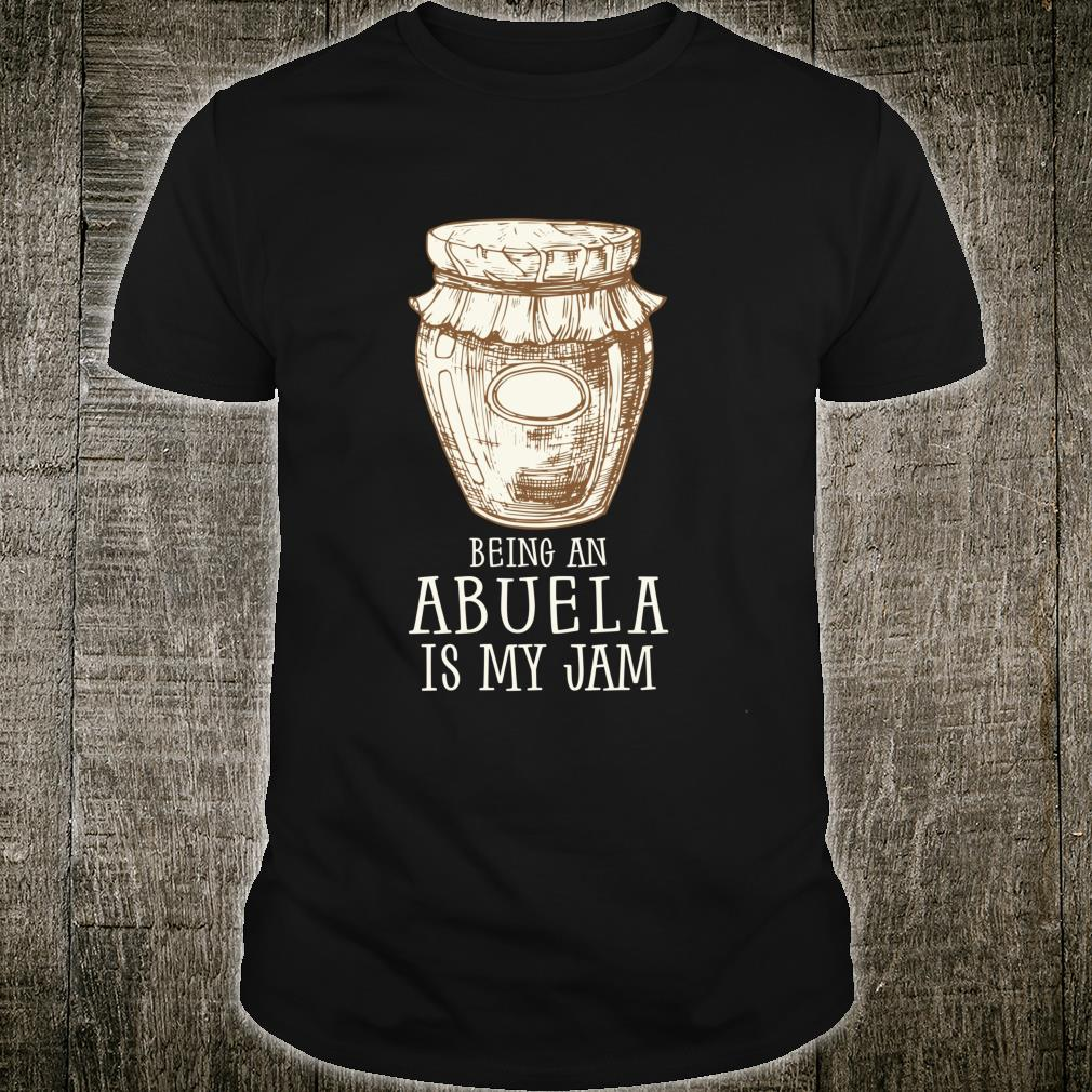 Being A Abuela Is My Jam Grandmother Meme Quote Shirt