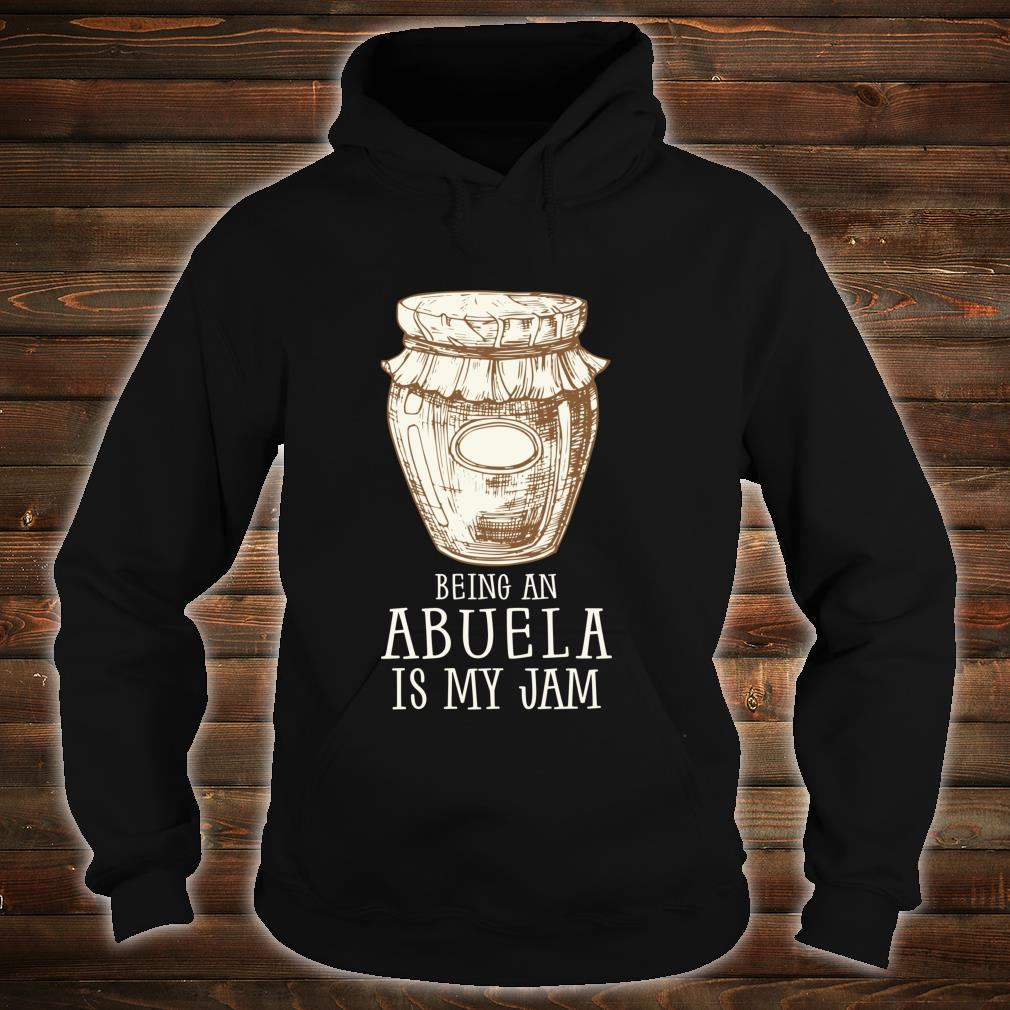 Being A Abuela Is My Jam Grandmother Meme Quote Shirt hoodie