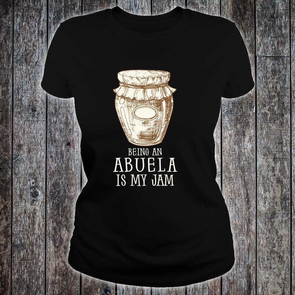 Being A Abuela Is My Jam Grandmother Meme Quote Shirt ladies tee