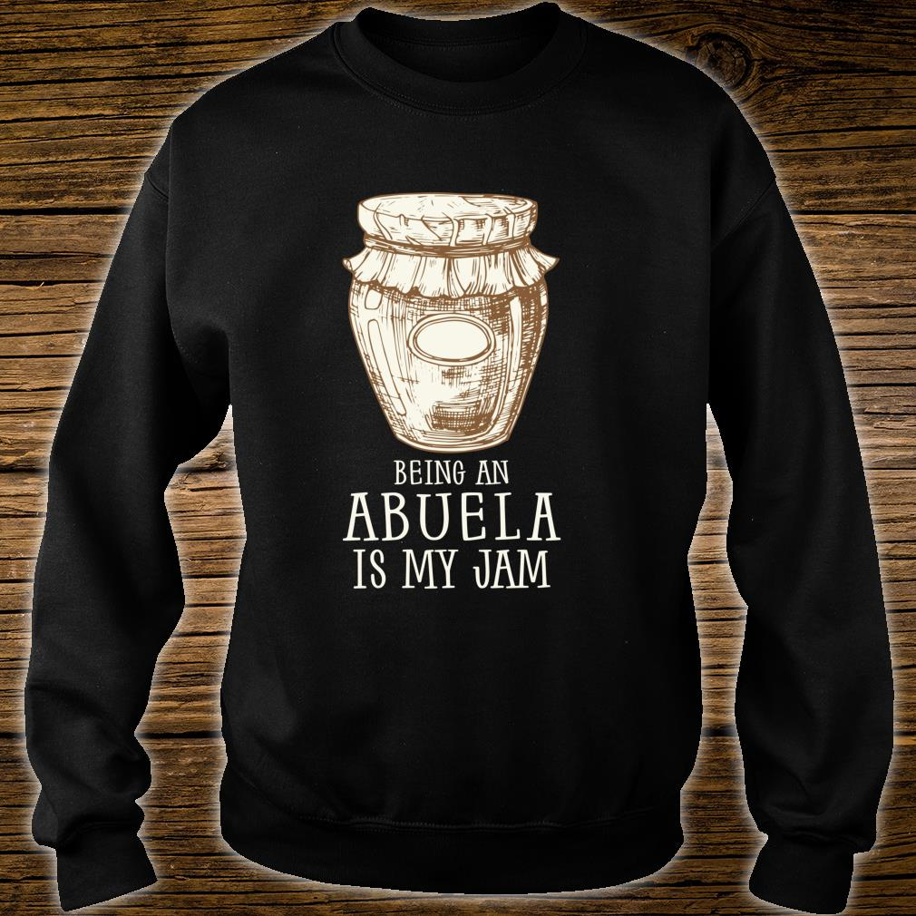 Being A Abuela Is My Jam Grandmother Meme Quote Shirt sweater