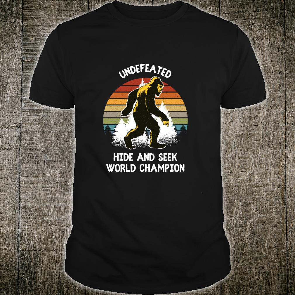 Bigfoot Hide and Seek World Champion Bigfoot is Real Yeti Shirt
