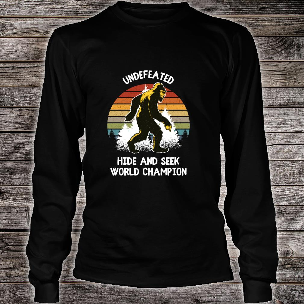 Bigfoot Hide and Seek World Champion Bigfoot is Real Yeti Shirt long sleeved
