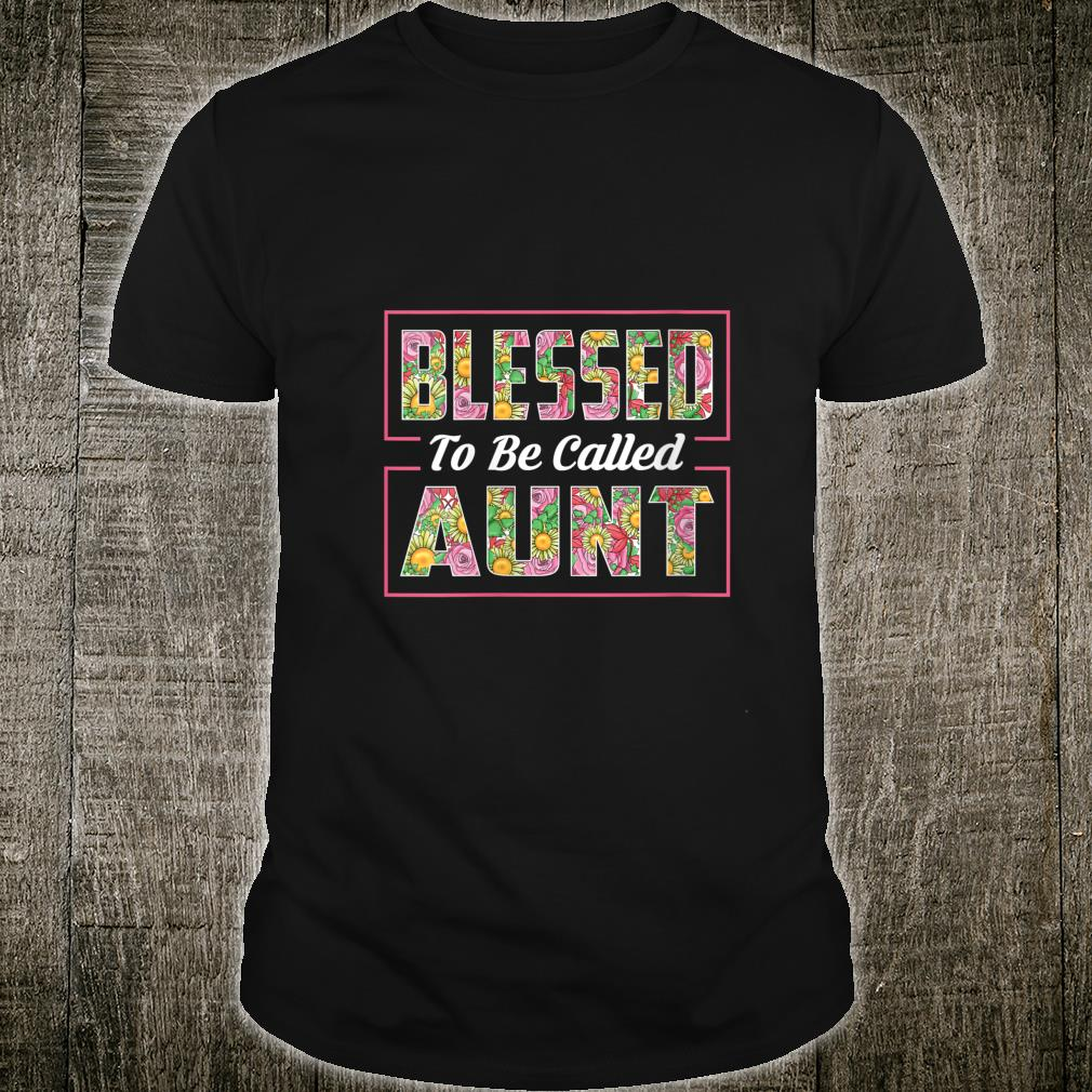 Blessed To Be Called Aunt Floral Mothers Day Shirt