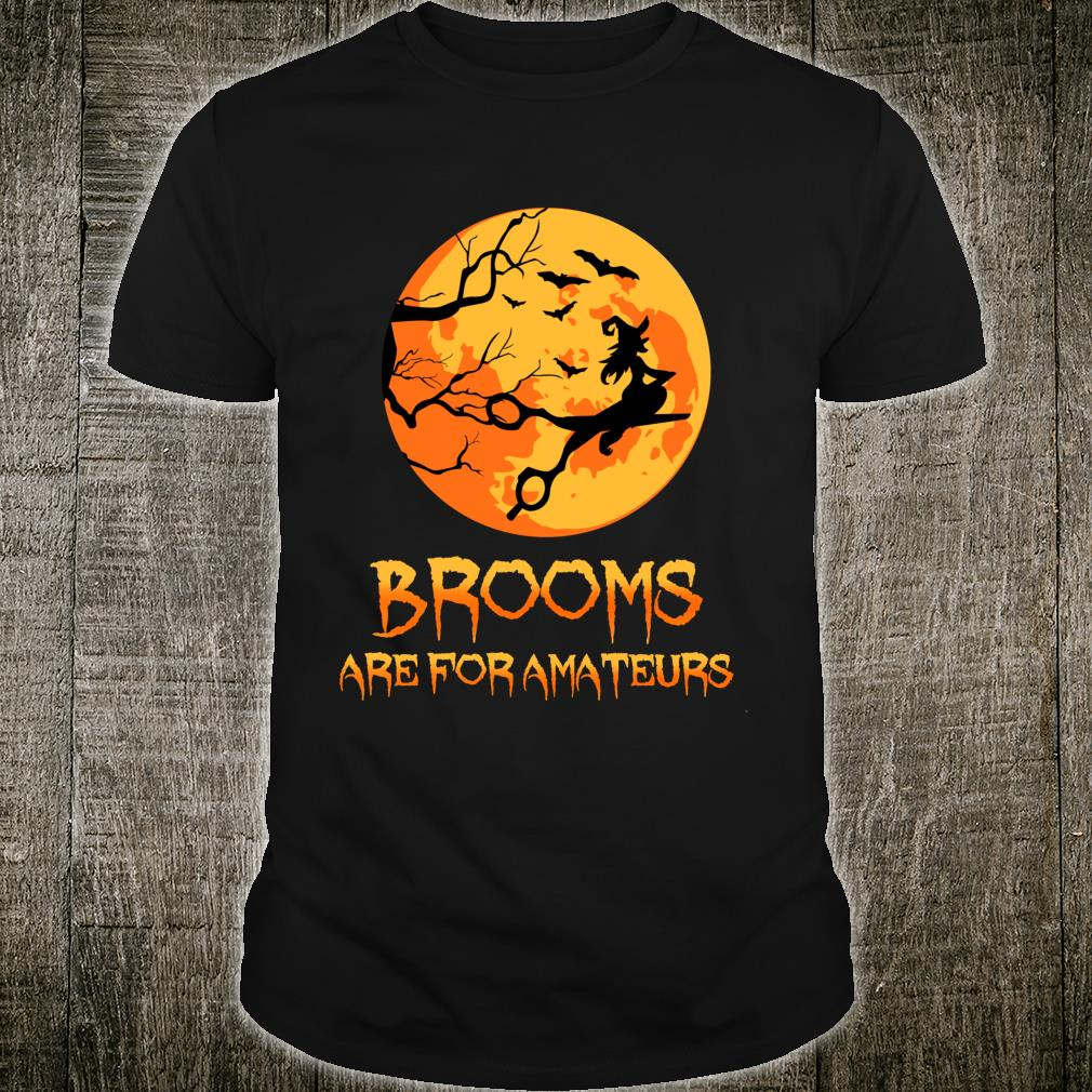 Brooms Are For Amateurs Hair Stylist Halloween Costume Shirt