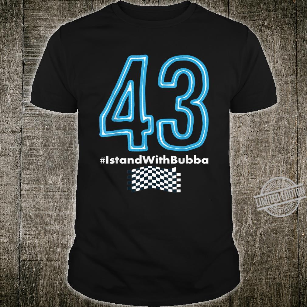 Bubba Wallace Shirt 43 Checkered Flag #istandwithbubba Shirt