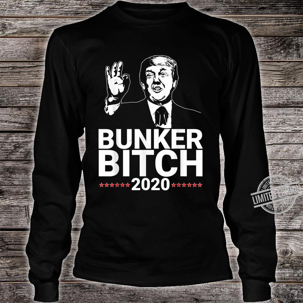 Bunker Bitch 2020 President Trump Hiding During Protests Shirt long sleeved