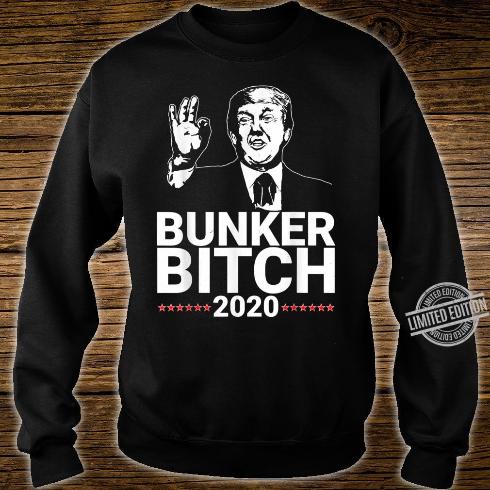 Bunker Bitch 2020 President Trump Hiding During Protests Shirt sweater