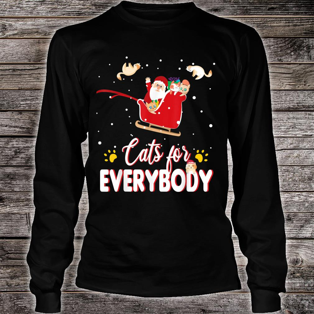 Cats for Everybody Christmas Cute Cat Shirt long sleeved