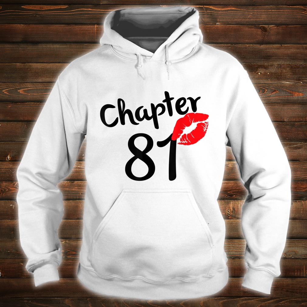Chapter 81 years 81st Happy Birthday Lips Born In 1939 Shirt hoodie