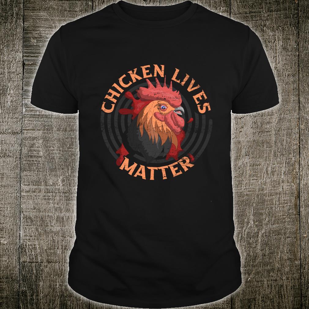 Chicken Lives Matter Chicken Shirt
