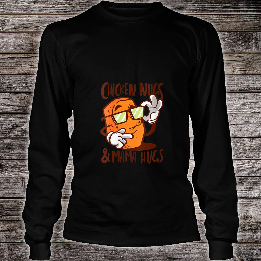 Chicken Nugs and Mama Hugs Chicken Nugget Shirt long sleeved