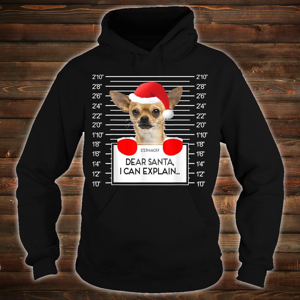 Chihuahua Mugshot I Can Explain Dog Christmas Shirt hoodie