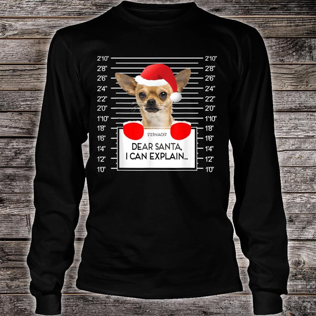 Chihuahua Mugshot I Can Explain Dog Christmas Shirt long sleeved