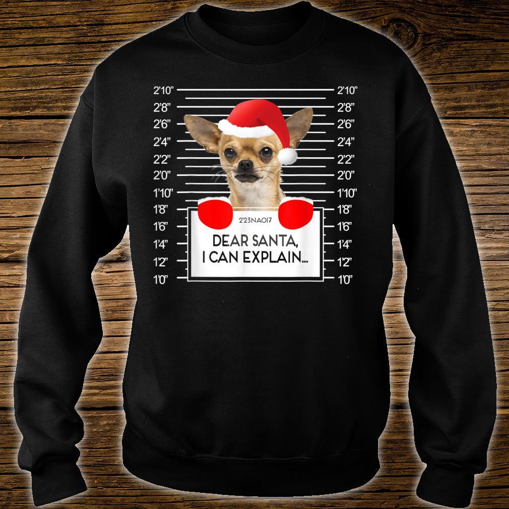 Chihuahua Mugshot I Can Explain Dog Christmas Shirt sweater