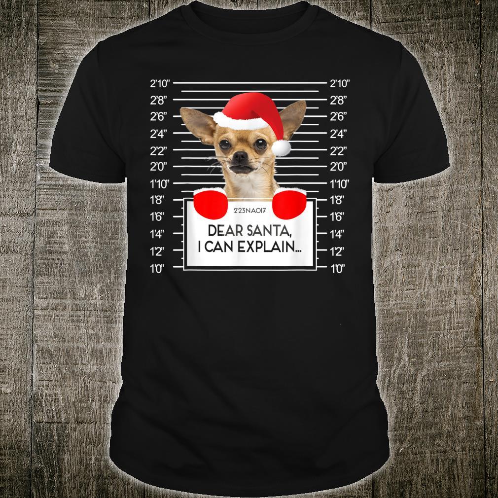 Chihuahua Mugshot I Can Explain Dog Christmas Shirt