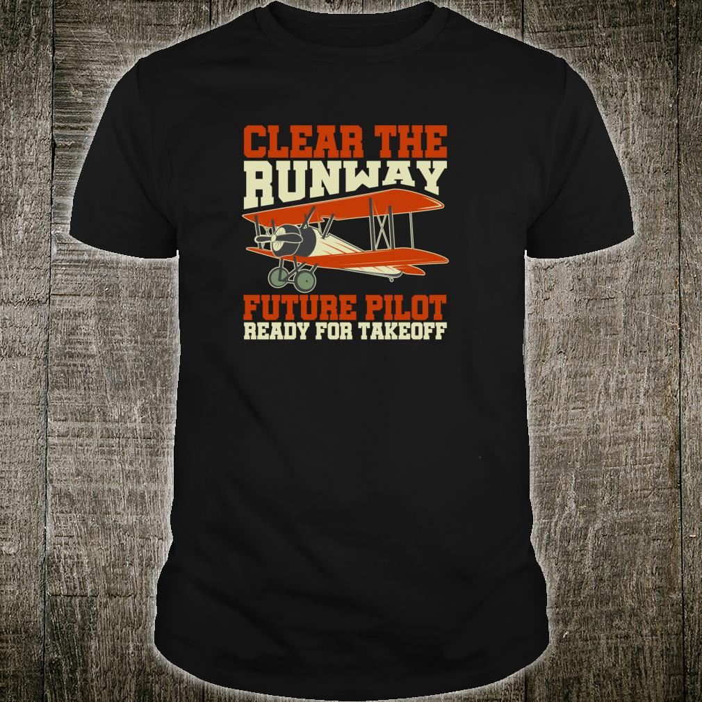 Clear The Runway Future Pilot Ready For Takeoff Shirt