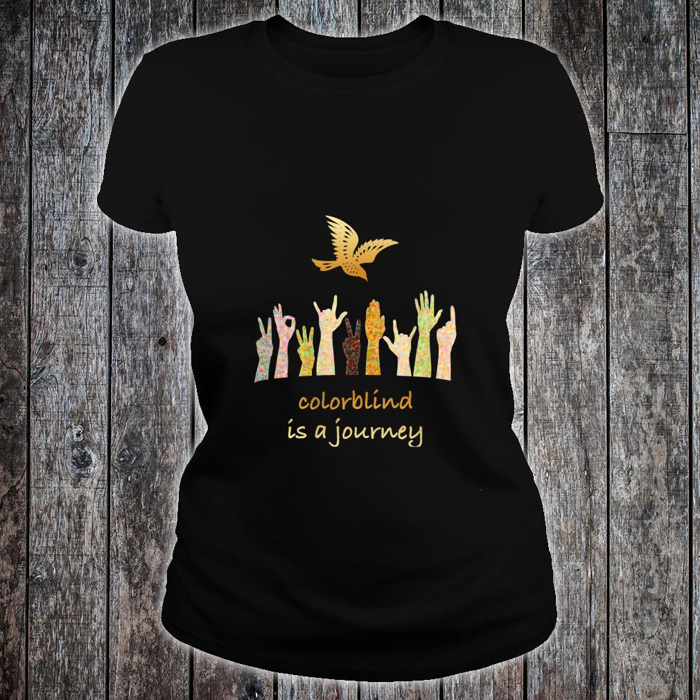 Colorblind is a Journey Shirt ladies tee