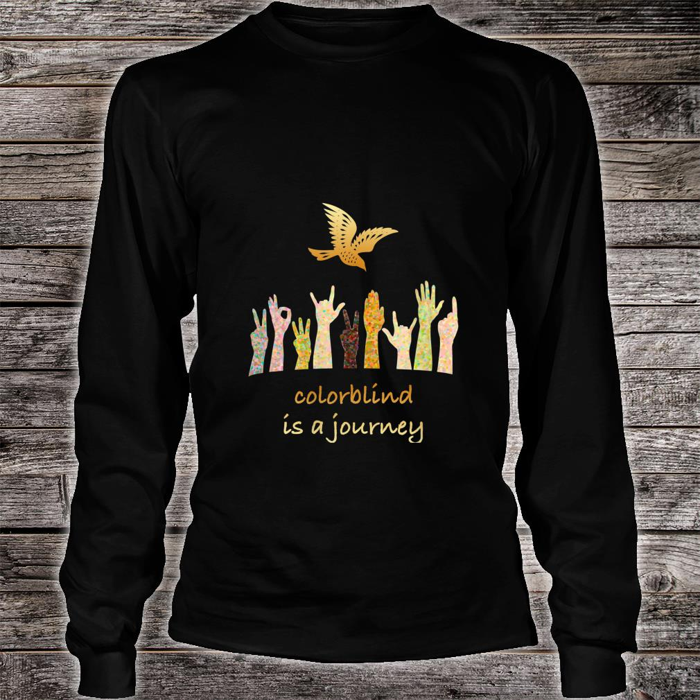 Colorblind is a Journey Shirt long sleeved