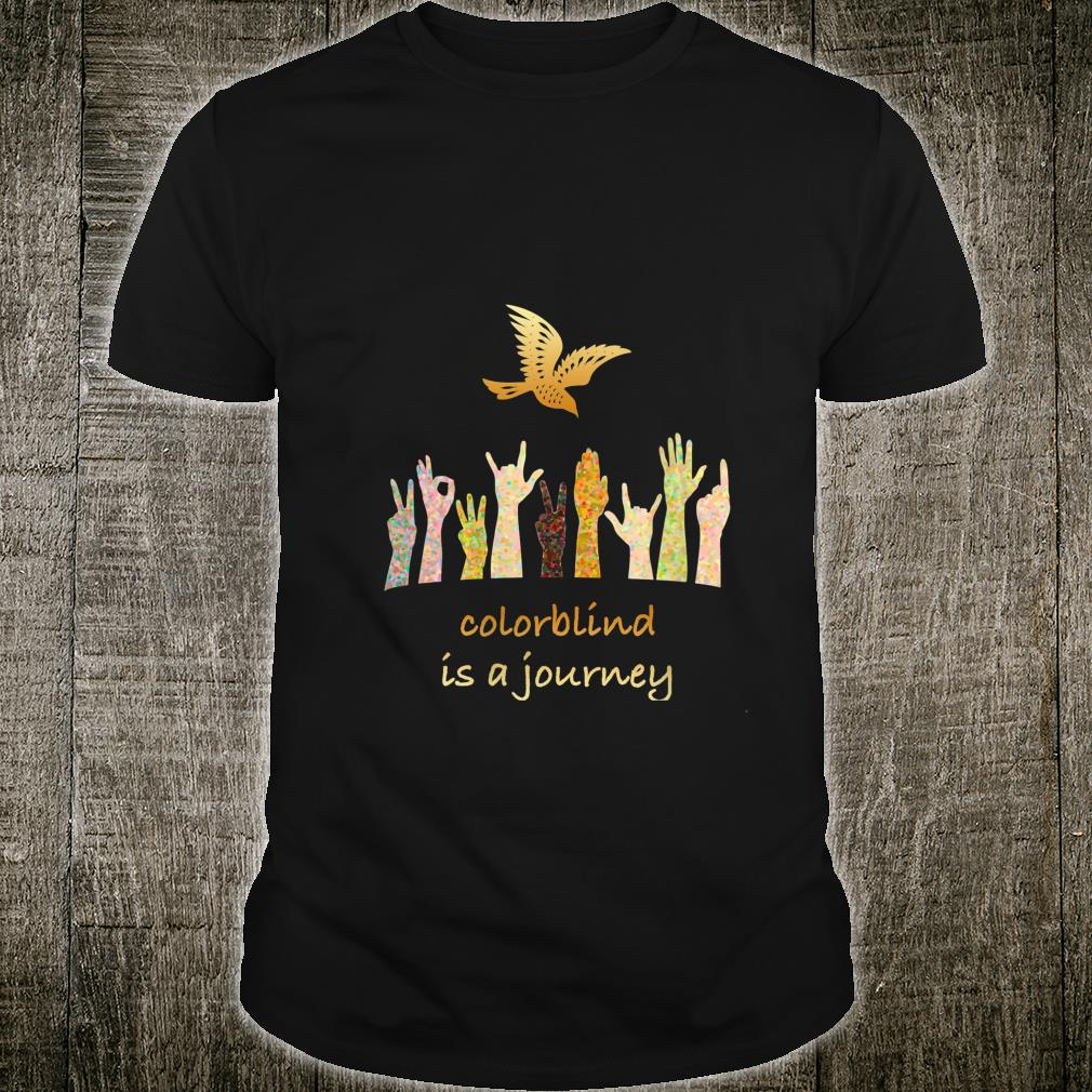 Colorblind is a Journey Shirt