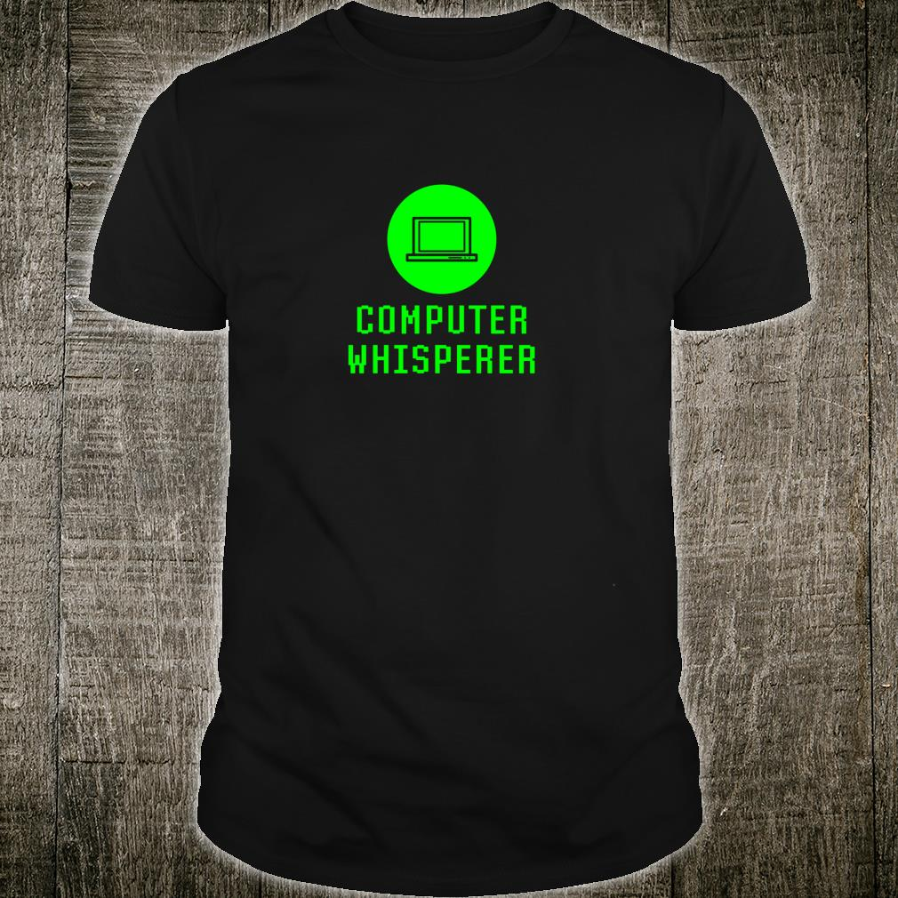 Computer Whisperer Tech Repair Geek Support Technician Shirt