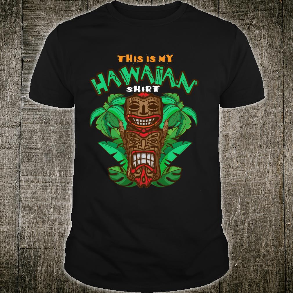 Cool This Is My Hawaiian Shirt Beach Tiki Shirt