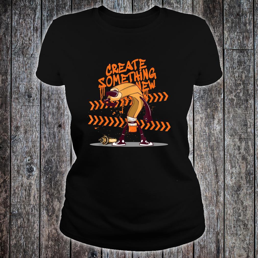 Create something new Shirt ladies tee