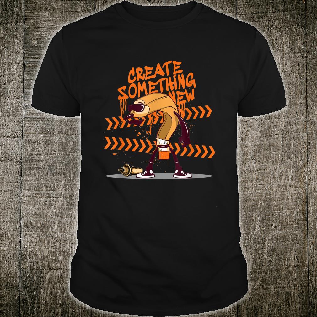 Create something new Shirt