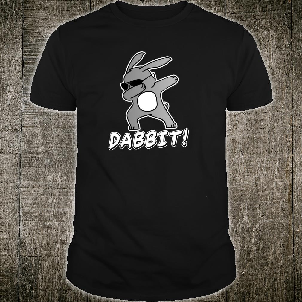 Cute Dabbing Bunny and Girls Dabbit = Dab Rabbit Shirt
