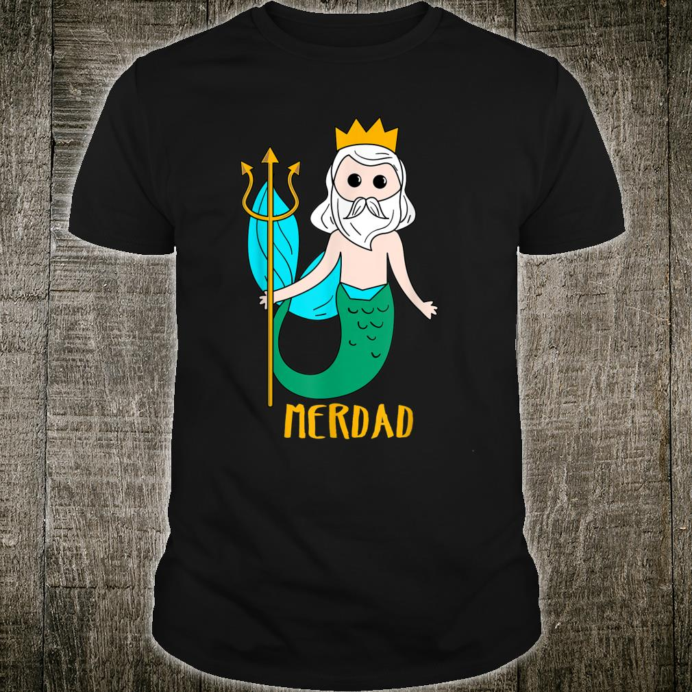 Cute King Merdad For The Best Dad On Earth Present Shirt