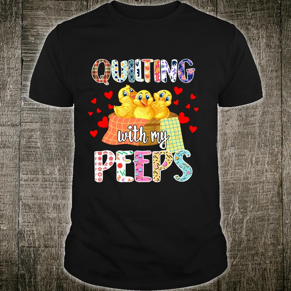 Cute Quilter Quilting With My Peeps Sewing Mom Life Shirt