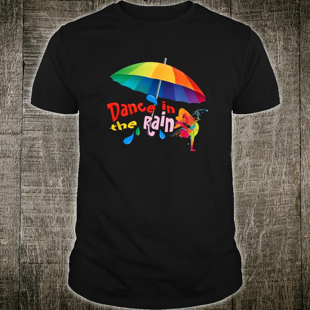 Dance in the rain, I love to dance Shirt