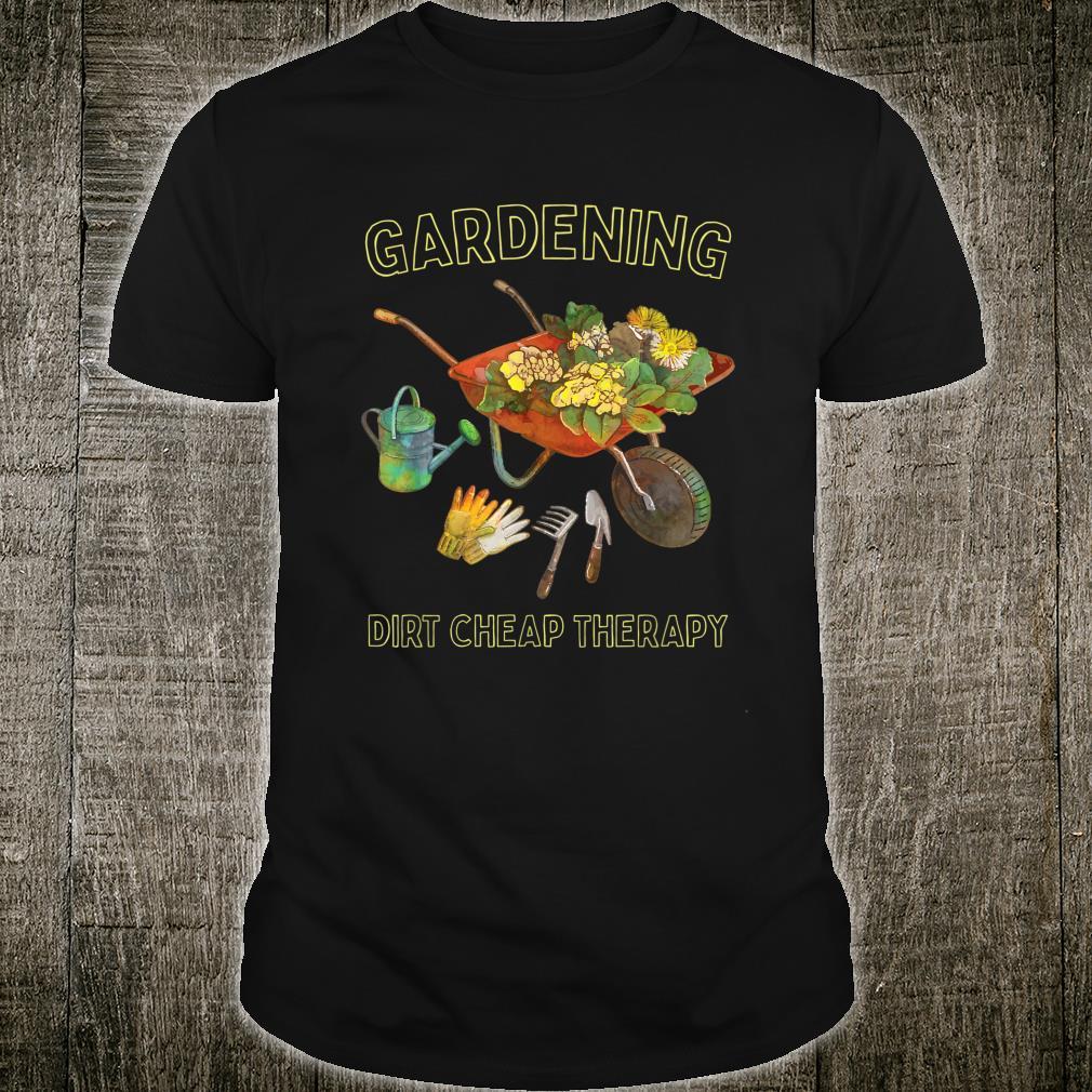 Dirty Cheap Therapy Gardening Shirt