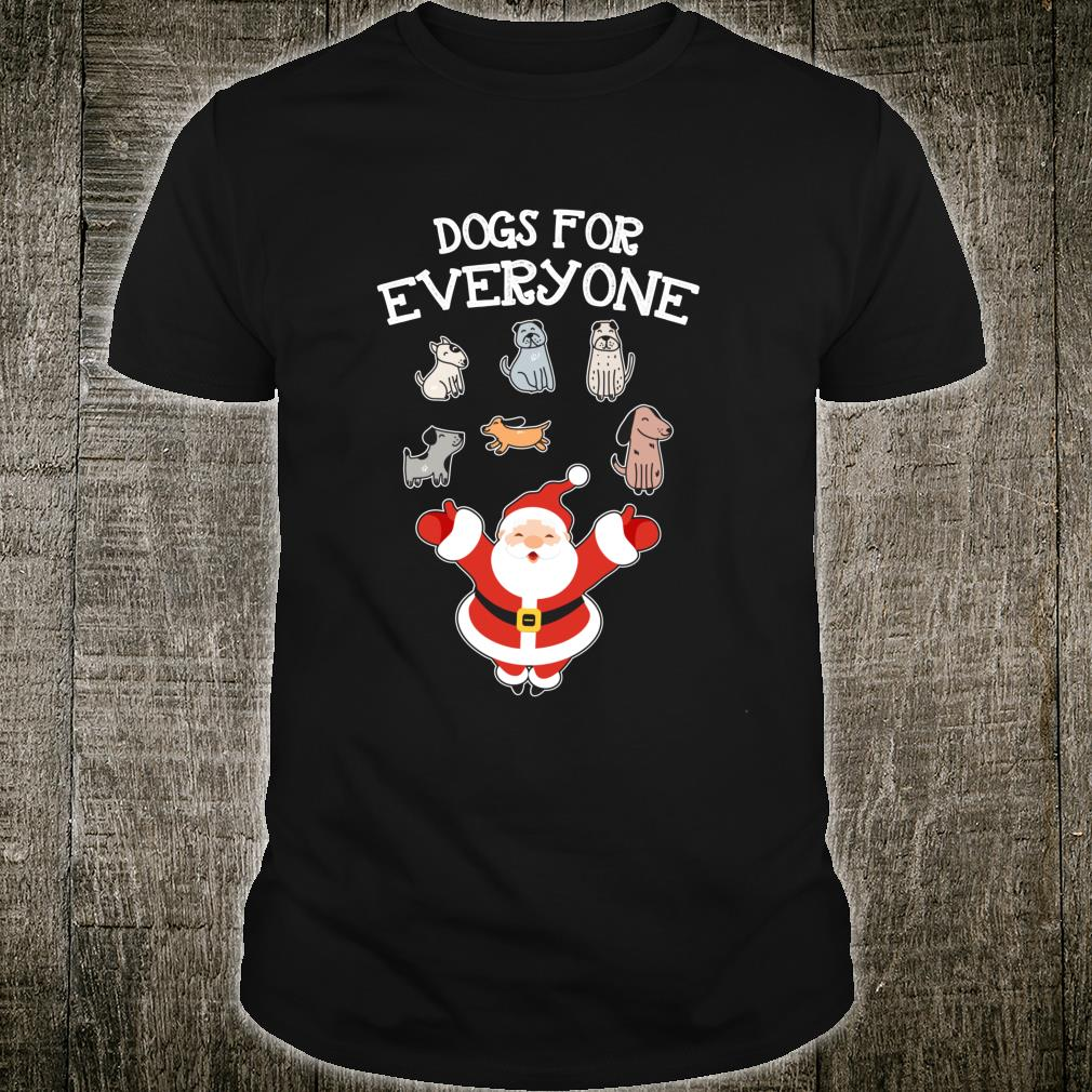 Dog Santa Claus Christmas Present For Everyone XMas Shirt