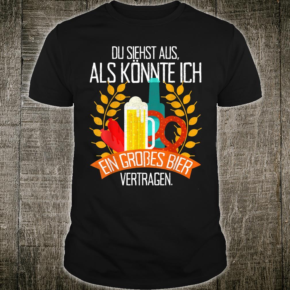 Du Siehst Aus Als Könnte Ich Ein Bier Vertragen Oktoberfest Shirt