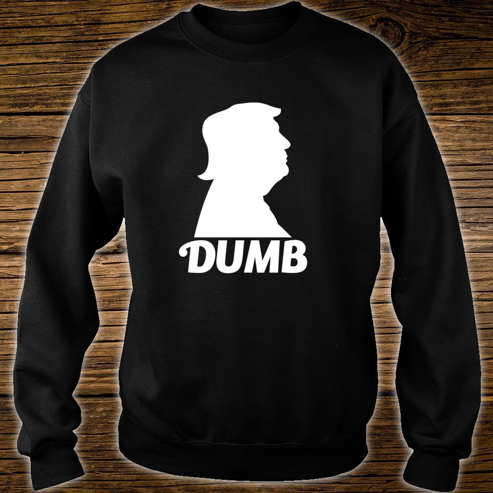 Dumb Trump Shirt sweater
