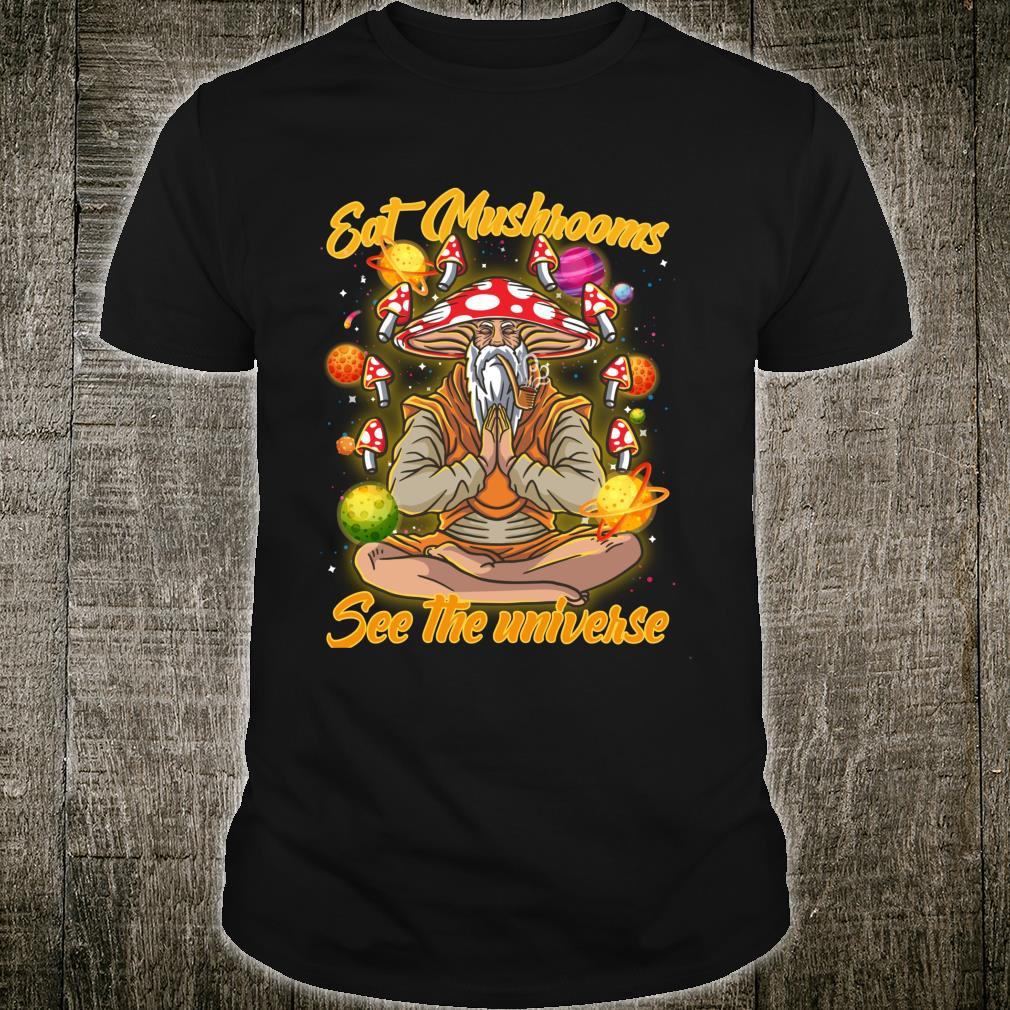 Eat Magic Mushrooms See The Universe Psychonaut Meditation Shirt